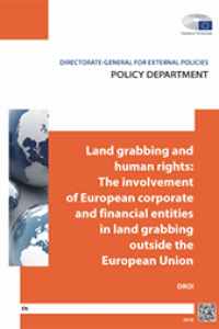 Land Grabbing and Human Rights: The Involvement of European Corporate and Financial Entities in Land Grabbing outside the European Union